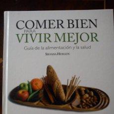 Libros antiguos: COMER BIEN PARA VIVIR MEJOR SILVANA HUEGUN. Lote 49402682