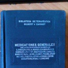 Libros antiguos: BIBLIOTECA DE TERAPÉUTICA GILBERT CARNOT ,SALVAT TOMO XV MEDICACIONES GENERALES. EDITADO POR SALVAT . Lote 49532337