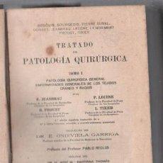 Libros antiguos: TRATADO DE PATOLOGIA QUIRURGICA. TOMO I. JEANBRAU, PROUST, LECENE. BARCELONA 1925. EDITORIAL PUBUL.. Lote 49629078