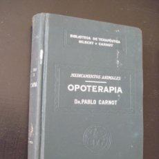 Libros antiguos: BIBLIOTECA DE TERAPÉUTICA GILBERT CARNOT ,SALVAT TOMO XI OPOTERAPIA MEDICAMENTOS ANIMALES. Lote 49906510