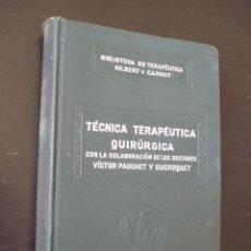 Libros antiguos: BIBLIOTECA DE TERAPÉUTICA GILBERT CARNOT ,SALVAT TOMO III TECNICA TERAPEUTICA QUIRURGICA. Lote 49907805