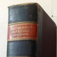 Livres anciens: HOUSEHOLD PHYSICIAN - MC GREGOR ROBERTSON (CERCA 1890´S) LIBRARY OF CONGRESS DATES IT 1898. Lote 49993670