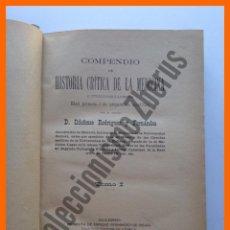 Libros antiguos: COMPENDIO DE HISTORIA CRITICA DE LA MEDICINA E INTRODUCCION A LA MISMA - I. RODRIGUEZ Y FERNANDEZ. Lote 50032852