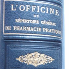Libros antiguos: L'OFFICINE OU RÉPERTOIRE GÉNÉRAL DE PHARMACIE PRATIQUE / DORVAULT / 11ª EDICION / 1886 / EN FRANCÉS. Lote 50071755