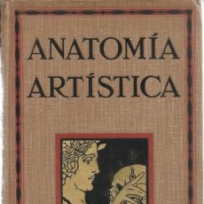 Libros antiguos: SIR ALFREDO D. FRIPP, RODOLFO THOMPSON. ANATOMÍA ARTÍSTICA HUMANA. RM69887. . Lote 50161756