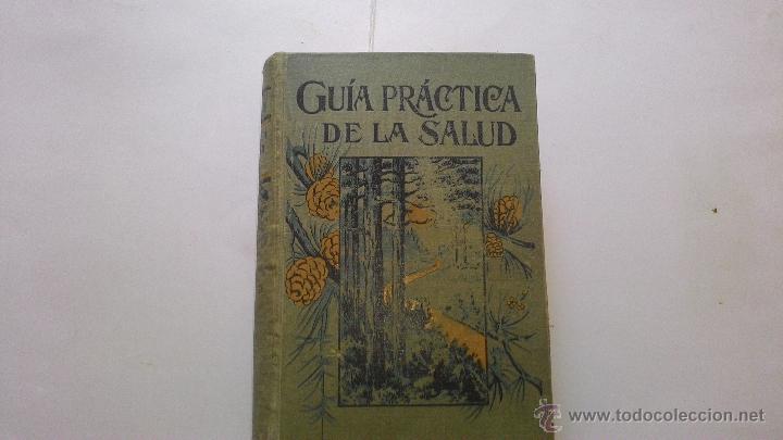 LIBRO GUIA PRACTICA DE LA SALUD (Libros Antiguos, Raros y Curiosos - Ciencias, Manuales y Oficios - Medicina, Farmacia y Salud)