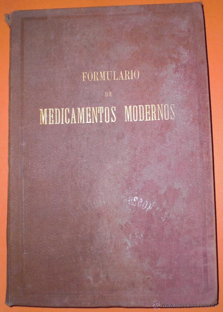 FORMULARIO DE MEDICAMENTOS MODERNOS 1900 (Libros Antiguos, Raros y Curiosos - Ciencias, Manuales y Oficios - Medicina, Farmacia y Salud)