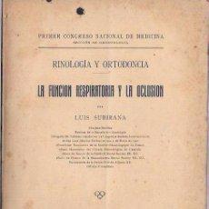 Libros antiguos: RINOLOGÍA Y ORTODONCIA. LA FUNCIÓN RESPIRATORIA Y LA OCLUSIÓN. LUIS SUBIRANA. MADRID, 1919.. Lote 98722014