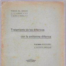 Libros antiguos: TRATAMIENTO DE LOS DIFTÉRICOS CON LA ANTITOXINA DIFTÉRICA. JERÓNIMO Y JACINTO MEGÍAS. MADRID. Lote 50347046