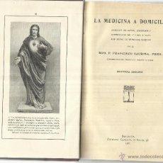 Libros antiguos: LA MEDICINA A DOMICILIO. FRANCISCO SAURINA. 2ª EDICIÓN. EDITORIAL CATALANA. BARCELONA. 1907. Lote 50421290