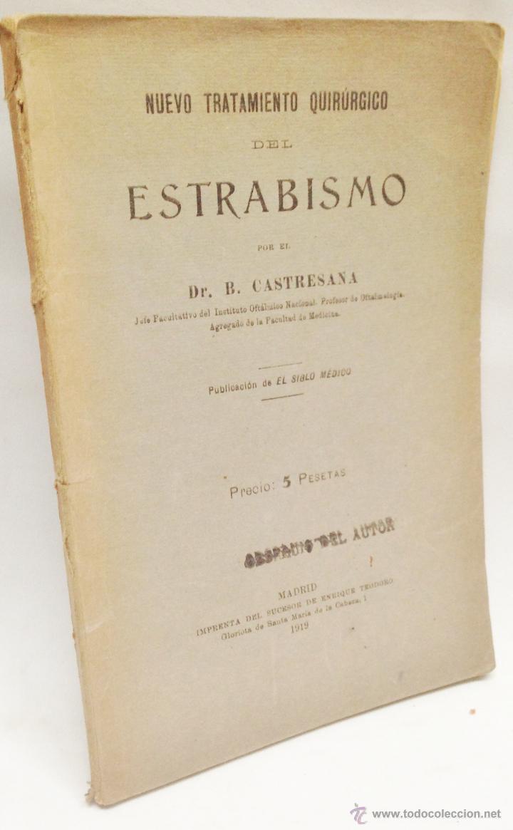 NUEVO TRATAMIENTO QUIRURGICO DEL ESTRABISMO ·· DR. B. CASTRESANA ·· 1919 ·· (Libros Antiguos, Raros y Curiosos - Ciencias, Manuales y Oficios - Medicina, Farmacia y Salud)