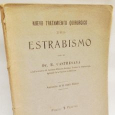 Libros antiguos: NUEVO TRATAMIENTO QUIRURGICO DEL ESTRABISMO ·· DR. B. CASTRESANA ·· 1919 ··. Lote 50425019