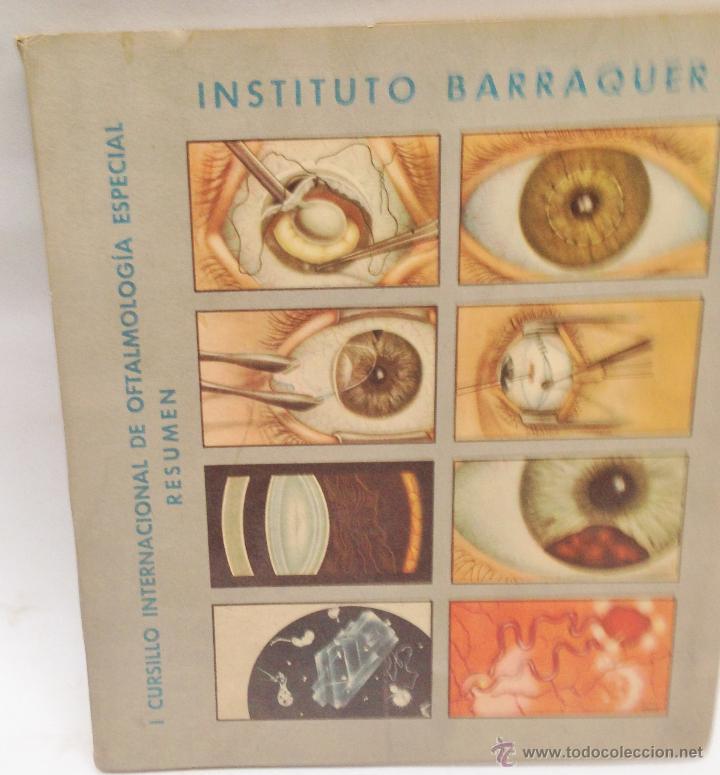 CURSILLO INTERNACIONAL DE OFTALMOLOGIA ESPECIAL ·· INSTITUTO BARRAQUER ·· RESUMEN ·· 1956 (Libros Antiguos, Raros y Curiosos - Ciencias, Manuales y Oficios - Medicina, Farmacia y Salud)