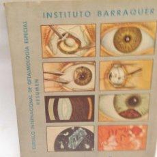 Libros antiguos: CURSILLO INTERNACIONAL DE OFTALMOLOGIA ESPECIAL ·· INSTITUTO BARRAQUER ·· RESUMEN ·· 1956. Lote 50425071