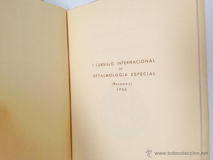 Libros antiguos: CURSILLO INTERNACIONAL DE OFTALMOLOGIA ESPECIAL ·· INSTITUTO BARRAQUER ·· RESUMEN ·· 1956 - Foto 3 - 50425071