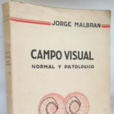 Libros antiguos: CAMPO VISUAL NORMAL Y PATOLOGICO ·· JORGE MALBRAN ·· EDITOR EL ATENEO ·· BS. AIRES. Lote 50440253