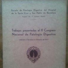 Libros antiguos: TRABAJOS PRESENTADOS AL II CONGRESO NACIONAL DE PATOLOGÍA DIGESTIVA / GALLART MONES / 1933 . Lote 50559760