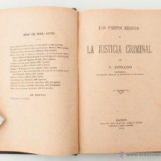 Libros antiguos: LOS PERITOS MÉDICOS Y LA JUSTICIA CRIMINAL. P. DORADO. MADRID, 1905. MEDICINA, DERECHO. Lote 50596555