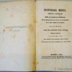 Libros antiguos: MEDICINA,LIBRO-DEONTOLOGIA MEDICA,TREINTA LECCIONES SOBRE LOS DEBERES DE LOS MEDICOS,AÑO 1852, SALUD. Lote 51014231