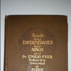 Libros antiguos: TRATADO DE ENFERMEDADES DE LOS NIÑOS - DR. EMILIO FEER - BARCELONA - MANUEL MARIN - 1922. Lote 51148541