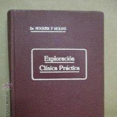 Libros antiguos: EXPLORACIÓN CLÍNICA PRÁCTICA ·· DR. NOGUER Y MOLINS - ED. CIENTIFICO MÉDICA. Lote 51194497