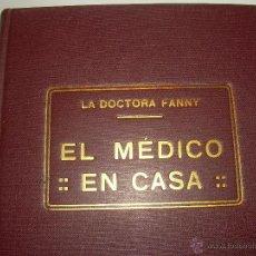 Libros antiguos: ANTIGUO LIBRO.....EL MEDICO EN CASA CON INFINIDAD DE GRABADOS Y FOTOGRAFIAS.. Lote 51358120