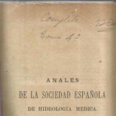 Libros antiguos: ANALES DE LA SOCIEDAD ESPAÑOLA DE HIDROLOGÍA MÉDICA. COMPLETO TOMO IV. MADRID. 1881. Lote 51684681