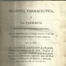 Libros antiguos: FILOSOFÍA FARMACEÚTICA. GREGORIO BAÑARES. IMPRENTA REAL. MADRID. 1804. 2 TOMOS. Lote 51795676