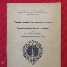 Libros antiguos: ESTADO ACTUAL DE LA APENDICITIS CRÓNICA Y ESTUDIO COPROLÓGICO DE LA COLITIS. Lote 52151849