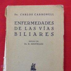 Libros antiguos: ENFERMEDADES DE LAS VÍAS BILIARES - CARLOS CARBONEL. Lote 52168848