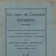 Libros antiguos: SEVILLA,1925, UN CASO DE CIANOSIS CONGENITA,16 PAGINAS, MUY RARO. Lote 52288331