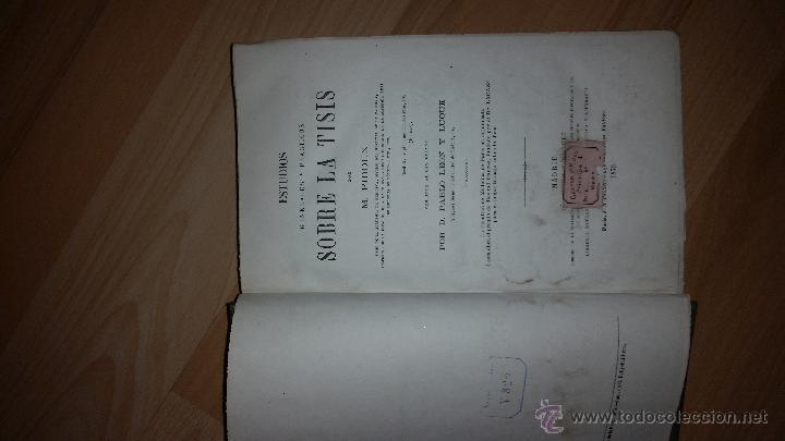 Libros antiguos: Estudios Generales y Prácticos sobre la Tisis - M. PIDOUX - Versión por Pablo León - MADRID - 1873 - Foto 2 - 52420671