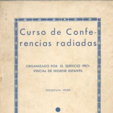 Libros antiguos: CURSO DE CONFERENCIAS RADIADAS. ORGANIZADO POR EL SERVICIO PROVINCIAL DE HIGIENE INFANTIL. SEGOVIA, . Lote 52737456