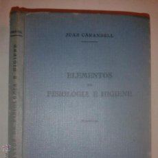 Libros antiguos: ELEMENTOS DE FISIOLOGÍA E HIGIENE 1936 JUAN CARANDELL. Lote 52803915