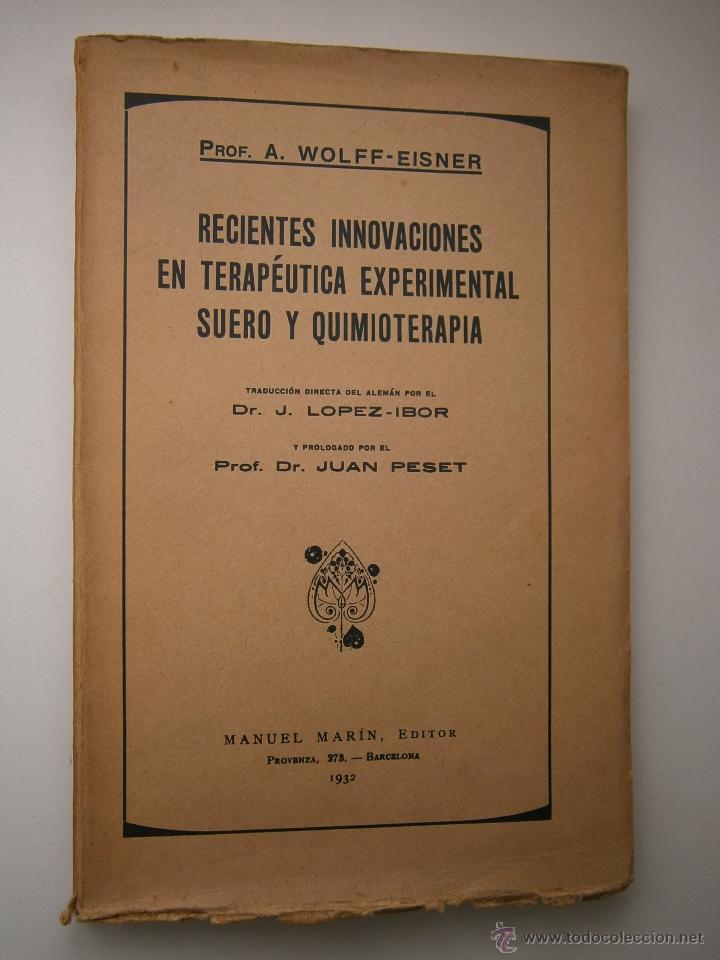 Libros antiguos: Recientes innovaciones en terapeutica experimental suero y quimioterapia Wolff Eisner 1932 - Foto 2 - 52828388