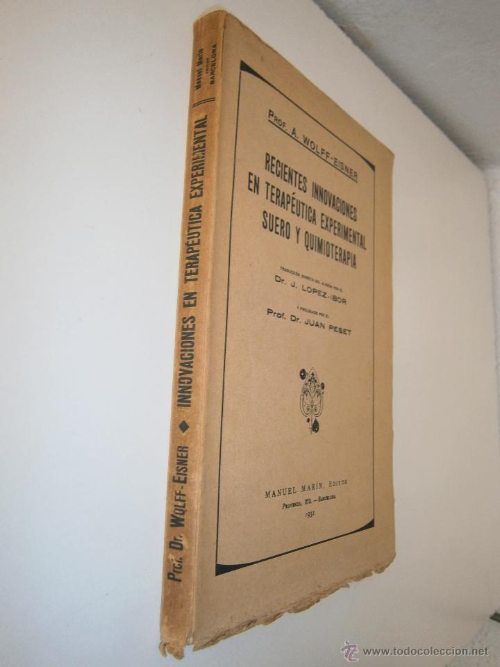 Libros antiguos: Recientes innovaciones en terapeutica experimental suero y quimioterapia Wolff Eisner 1932 - Foto 3 - 52828388