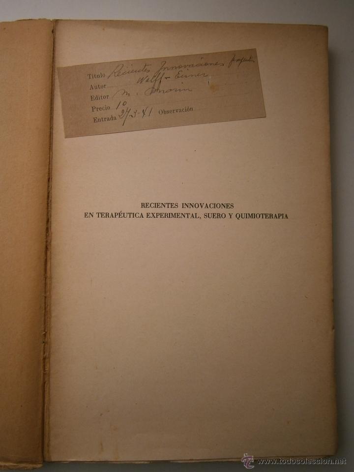 Libros antiguos: Recientes innovaciones en terapeutica experimental suero y quimioterapia Wolff Eisner 1932 - Foto 7 - 52828388