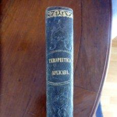 Libros antiguos: TERAPEUTICA APLICADA Y ENSAYO FILOSÓFICO 1850. Lote 52835041