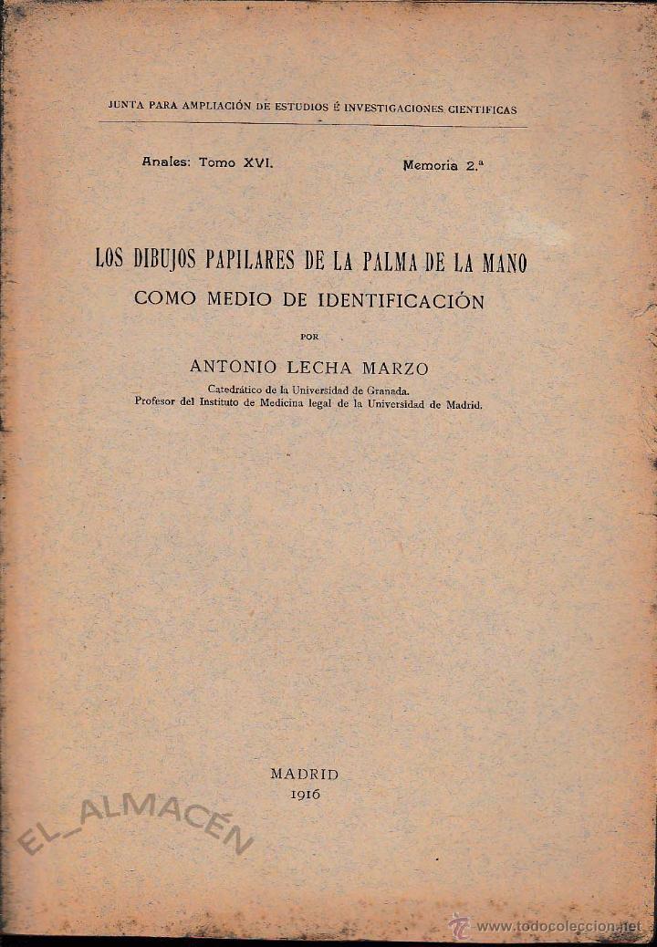 LOS DIBUJOS PAPILARES DE LA PALMA DE LA MANO COMO MEDIO DE IDENT.(A. LECHA, 1916) SIN USAR JAMÁS (Libros Antiguos, Raros y Curiosos - Ciencias, Manuales y Oficios - Medicina, Farmacia y Salud)