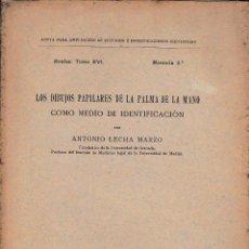 Libros antiguos: LOS DIBUJOS PAPILARES DE LA PALMA DE LA MANO COMO MEDIO DE IDENT.(A. LECHA, 1916) SIN USAR JAMÁS. Lote 74228554