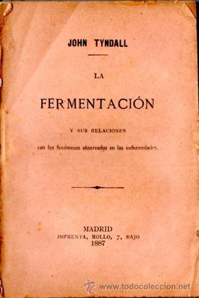 TYNDALL : FERMENTACIÓN Y FENÓMENOS OBSERVADOS EN LAS ENFERMEDADES (1887) (Libros Antiguos, Raros y Curiosos - Ciencias, Manuales y Oficios - Medicina, Farmacia y Salud)