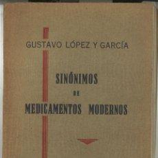 Libros antiguos: SINÓNIMOS DE MEDICAMENTOS MODERNOS. 1933. Lote 142215757