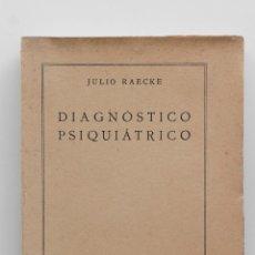 Libros antiguos: DIAGNÓSTICO PSIQUIÁTRICO. JULIO RAECKE 1922. Lote 53488944