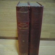 Libros antiguos: TRATADO MEDICO QUIRURGICO DE LAS VIAS URINARIAS - FELIX LEGUEU - AÑO 1926 - SALVAT EDITORES. Lote 53647669