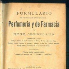 Libros antiguos: 1094 FORMULARIO DE PERFUMERÍA Y FARMACIA RENÉ CERBELAUD MADRID 1907 PERFUME. Lote 53659612