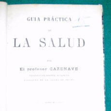 Libros antiguos: DR. CAZENAVE. GUÍA PRACTICA DE LA SALUD. PARIS, 1876. Lote 53696504