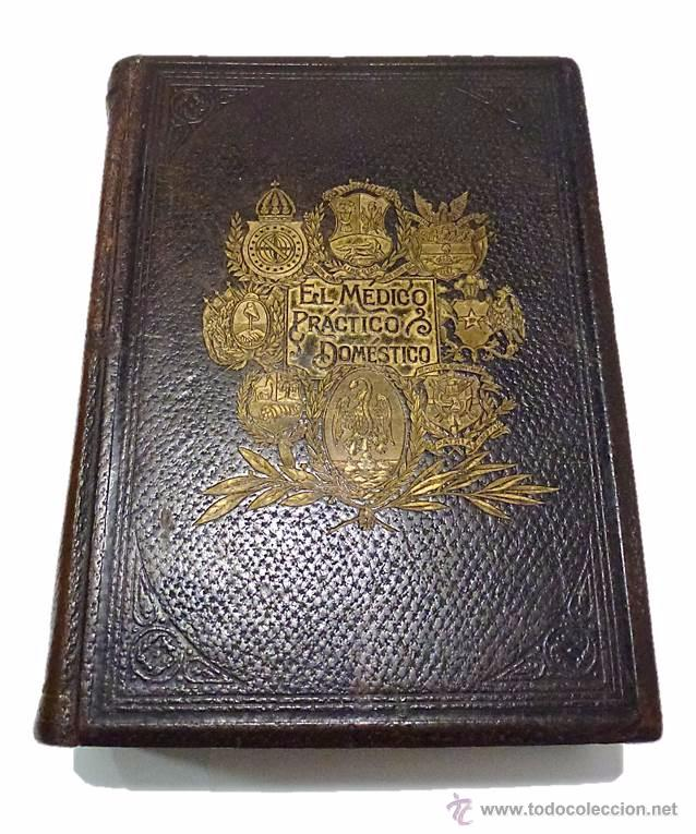 Libros antiguos: EL MEDICO PRACTICO Y DOMESTICO ENCICLOPEDIA DE MEDICINA,ENFERMEDADES DE LOS TROPICOS- AÑO 1.892 - Foto 4 - 53698021