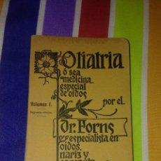 Libros antiguos: OTIATRIA MEDICINA ESPECIAL DE OÍDOS. Lote 53724580