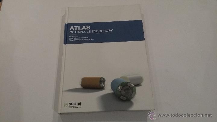 ATLAS OF CAPSULE ENDOSCOPY - ATLAS DE CAPSULOENDOSCOPIA (Libros Antiguos, Raros y Curiosos - Ciencias, Manuales y Oficios - Medicina, Farmacia y Salud)