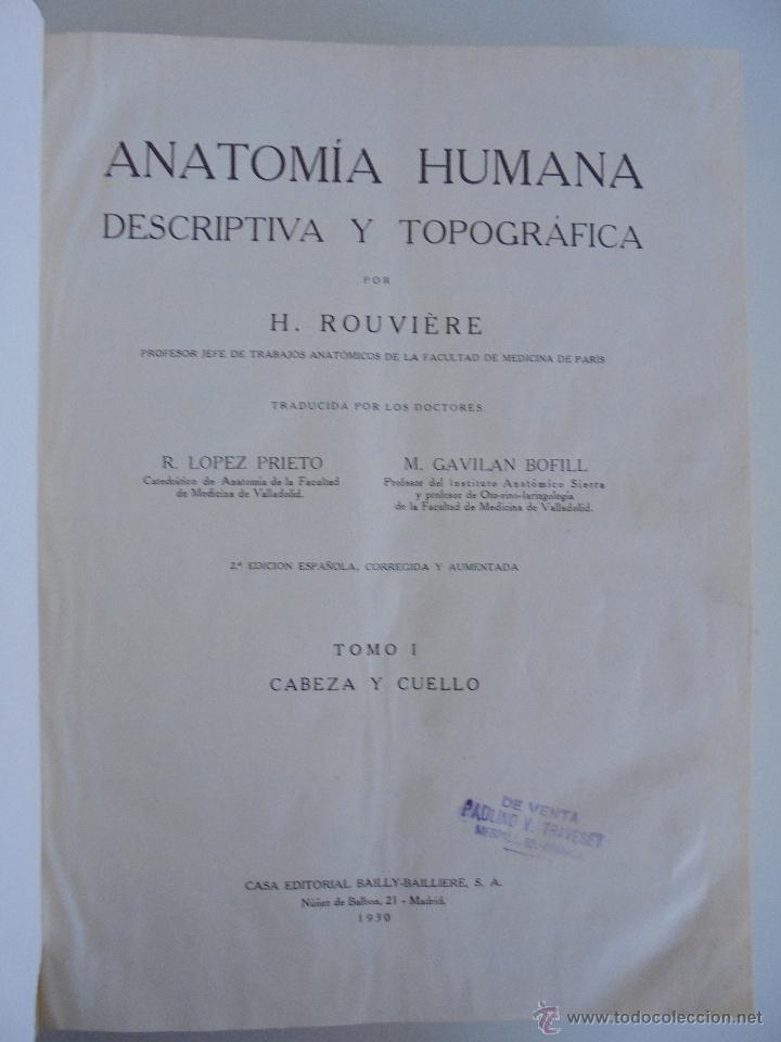 Libros antiguos: ANATOMIA HUMANA DESCRIPTIVA Y TOPOGRAFICA. H. ROUVIERE. TOMO I Y II. DEDICADO Y FIRMADO POR EL AUTOR - Foto 12 - 54045972